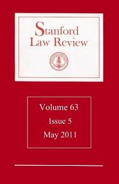 Stanford Law Review: Volume 63, Issue 5 - May 2011