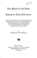 The Book of the First American Chess Congress Held at New York 1857 PDF