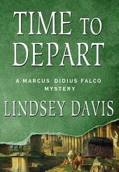 Time to Depart: A Marcus Didius Falco Mystery