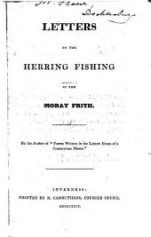 Letters on the Herring Fishing in the Moray Frith
