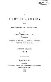 A Diary in America: With Remarks on Its Institutions, Volume 1