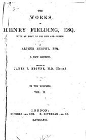 The Works of Henry Fielding, Esq: With an Essay on His Life and Genius, Volume 2