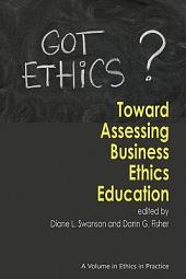 Toward Assessing Business Ethics Education