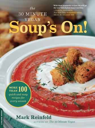 The 30 Minute Vegan  Soup s On  PDF