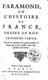 Faramond, ou, L'Histoire de France, Dediée au Roy: Troisie'me Partie, Partie3