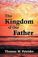 The Kingdom of Our Father  Who is God the Father  PDF