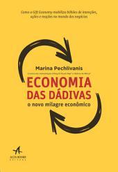 Economia das Dádivas - O novo milagre econômico