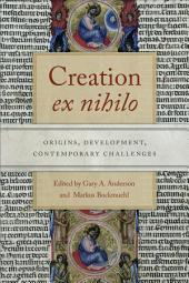 Creation <i>ex nihilo</i>: Origins, Development, Contemporary Challenges