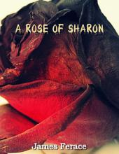 A Rose of Sharon