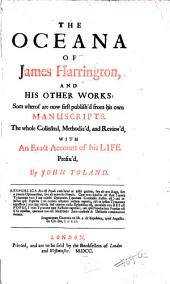 The Oceana of James Harrington,: And His Other Works