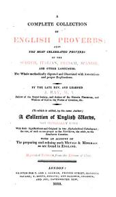 A compleat collection of English proverbs. To which is added, A collection of English words not generally used. Repr. verbatim from the ed. of 1768