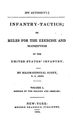 Infantry Tactics  Schools of the soldier and company