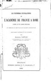 Les premières installations de l'Académie de France à Rome: d'après le plus ancien inventaire du mobilier et des travaux de cette institution