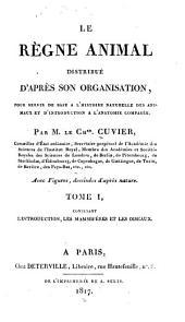 Le règne animal distribué d'après son organisation: pour servir de base à l'histoire naturelle des animaux et d'introduction à l'anatomie comparée, Volume1