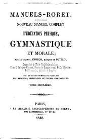Nouveau manuel complet d'éducation physique, gymnastique et morale par le colonel Amoros, Marquis de Sotelo: Volume1