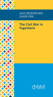 Gale Researcher Guide for  The Civil War in Yugoslavia PDF