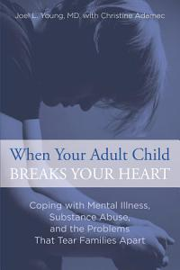 When Your Adult Child Breaks Your Heart Book