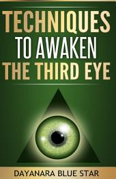 Techniques to Awaken the Third Eye