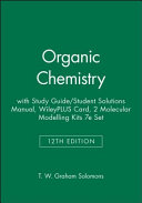 Organic Chemistry  12e with Study Guide   Student Solutions Manual  WileyPLUS Card  2 Molecular Modelling Kits 7e Set