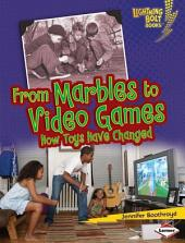 From Marbles to Video Games: How Toys Have Changed