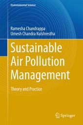 Sustainable Air Pollution Management: Theory and Practice