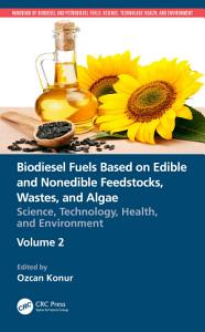 Biodiesel Fuels Based on Edible and Nonedible Feedstocks  Wastes  and Algae
