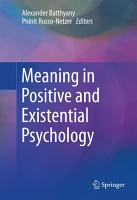 Meaning in Positive and Existential Psychology PDF