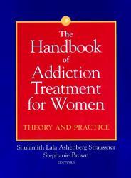 The Handbook of Addiction Treatment for Women