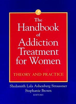 The Handbook of Addiction Treatment for Women PDF