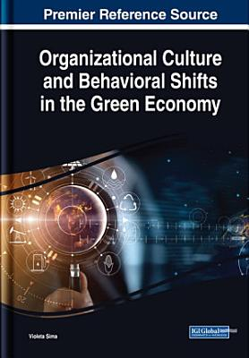 Organizational Culture and Behavioral Shifts in the Green Economy