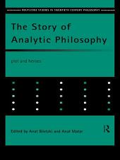 The Story of Analytic Philosophy: Plot and Heroes