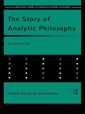 The Story of Analytic Philosophy PDF
