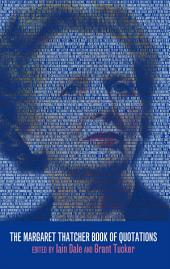 The Margaret Thatcher Book of Quotations