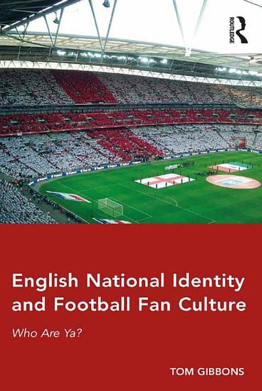English National Identity and Football Fan Culture PDF