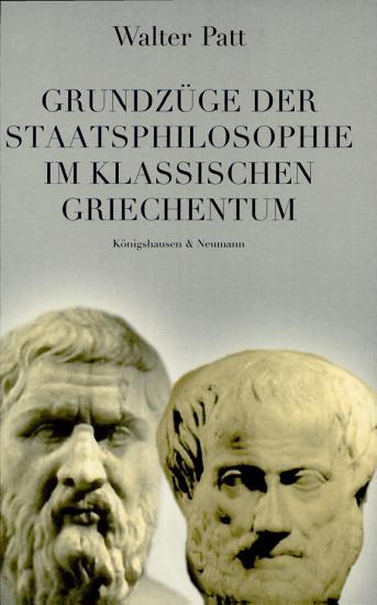 Grundz  ge der Staatsphilosophie im klassischen Griechentum PDF
