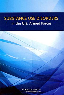 Substance Use Disorders in the U S  Armed Forces