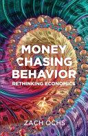 Money Chasing Behavior