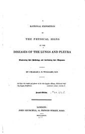 A Rational Exposition of the Physical Signs of the Diseases of the Lungs and Pleura: Illustrating Their Pathology, and Facilitating Their Diagnosis