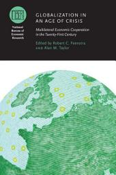 Globalization in an Age of Crisis: Multilateral Economic Cooperation in the Twenty-First Century