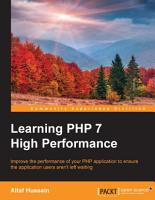 Learning PHP 7 High Performance PDF
