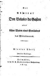 Der Admiral Don Velasco da Gaston: oder, kühne Thaten eines Seeräubers des Mittelmeers, Band 4