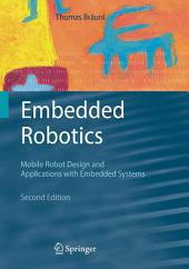 Embedded Robotics: Mobile Robot Design and Applications with Embedded Systems, Edition 2