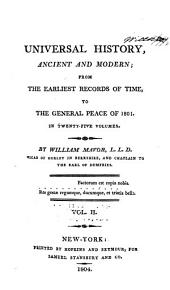Universal History, Ancient and Modern: From the Earliest Records of Time, to the General Peace of 1801, Volume 2