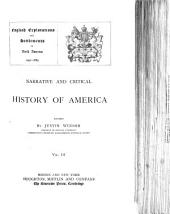 Narrative and Critical History of America: English explorations and settlements in North America, 1497-1689. [c1884