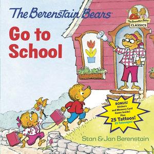 The Berenstain Bears Go to School
