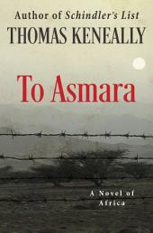 To Asmara: A Novel of Africa