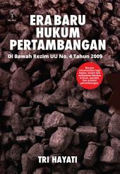 Era Baru Hukum Pertambangan: Di Bawah Rezim UU No.4 Tahun 2009