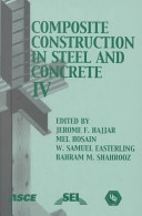 Composite Construction in Steel and Concrete IV
