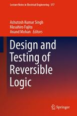 Design and Testing of Reversible Logic PDF