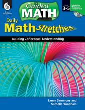 Daily Math Stretches, Levels 3-5: Building Conceptual Understanding